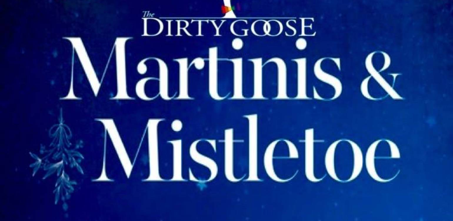Martinis & Mistletoe at The Dirty Goose